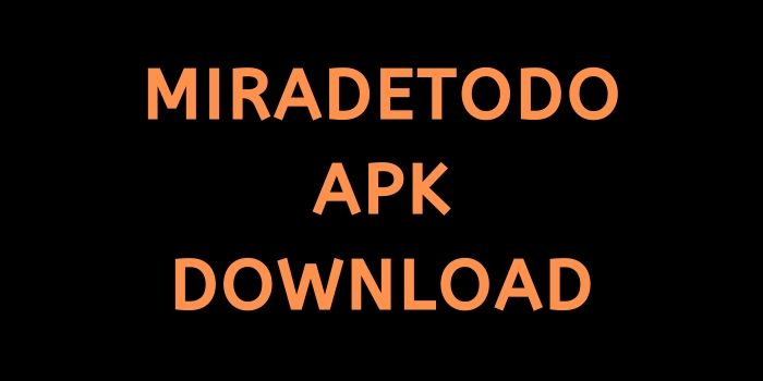 Miradetodo Apk Download Latest Version[100% Working]