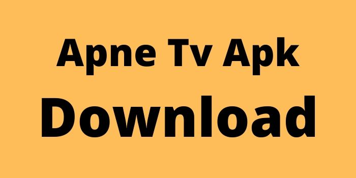 Apne Tv APK Download For Android And ios[100% Working] 2020