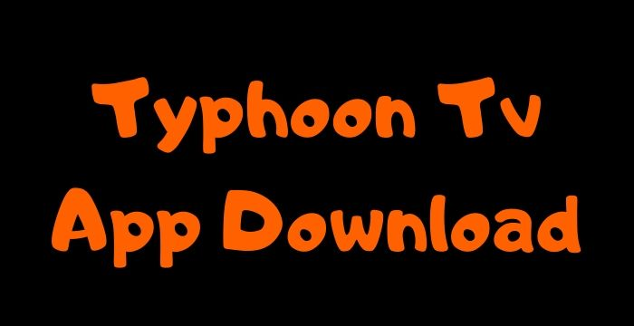 Typhoon TV APK Download Latest Version 2020 [ 100 % Working]