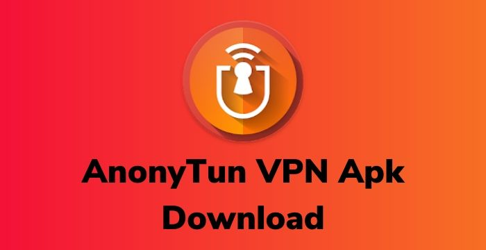 Anonytun Apk 9.7 VPN Download Latest Version 2020 Anonytun Apk