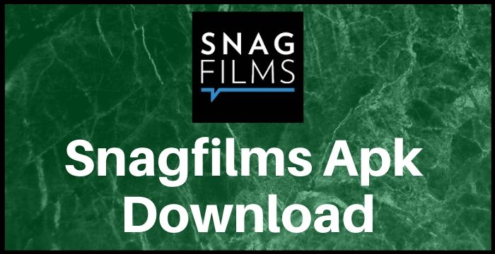 Snagfilms Apk Download For Android Latest Version 2021