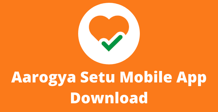 Aarogya Setu Mobile App Free Download For Android 2021