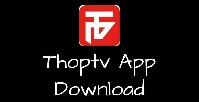Thoptv App Download For Android, ios and PC