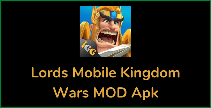 Lords Mobile Kingdom Wars MOD Apk Download 2020