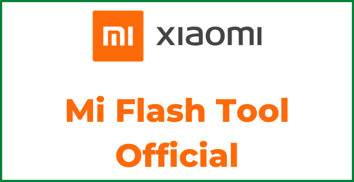 Mi Flash Tool 2020 Download [Official] For Windows 10,7,8