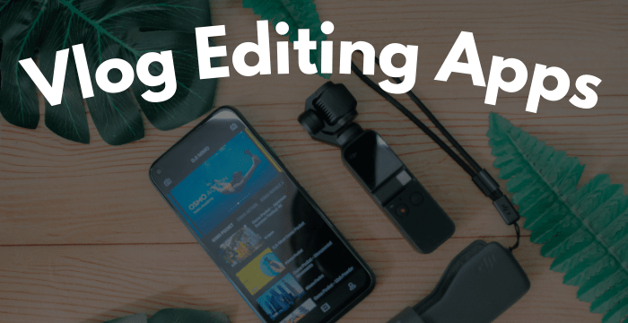 13+ Best Vlog Editing Apps for Android 2021